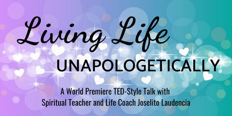 Living Life Unapologetically: A TED-style talk with Joselito Laudencia tickets