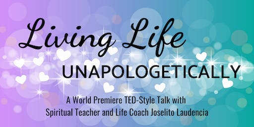 Living Life Unapologetically: A TED-style talk with Joselito Laudencia