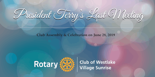 President Terry Moerler's Last Meeting - Rotary Club of Westlake Village Sunrise