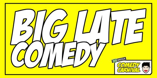 Big Late Comedy