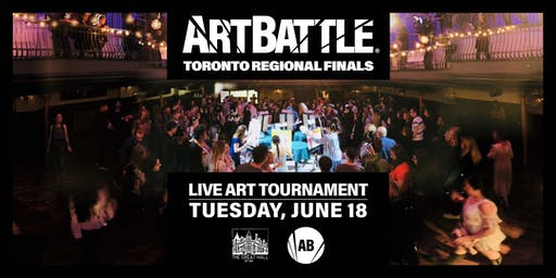 Art Battle Toronto Regional Finals! - June 18, 2019
