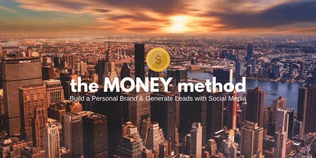 The MONEY Method: Build a Personal Brand & Generate Leads with Social Media tickets