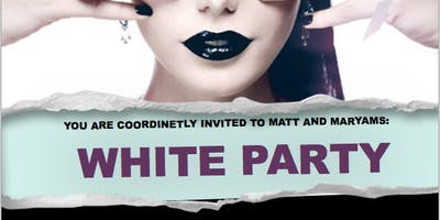 MATT & MARYAMS WHITE PARTY