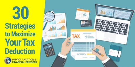 30 Strategies to Maximize Your Tax Deduction tickets