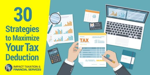 30 Strategies to Maximize Your Tax Deduction