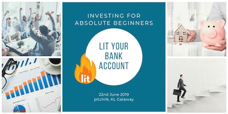 Lit Your Bank Account - Investing for Absolute Beginners tickets