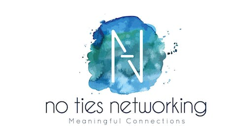 No Ties Networking Lunch, Thurs 27th June  2019
