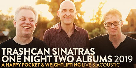 "Trashcan Sinatras - ""A Happy Pocket"" & ""Weightlifting"" - Live & Acoustic tickets"