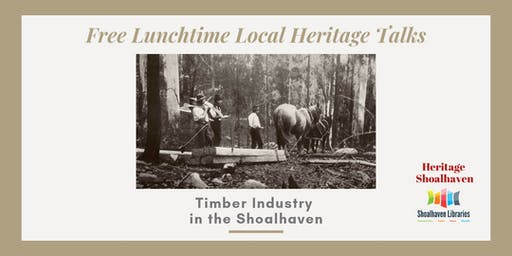 Local Heritage Talk, Shoalhaven Timber Industry - Nowra Library