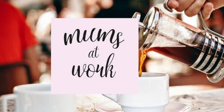 MUMS AT WORK BELFAST COFFEE MORNING tickets