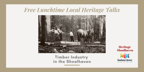 Local Heritage Talk, Shoalhaven Timber Industry - Ulladulla Library tickets