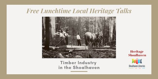 Local Heritage Talk, Shoalhaven Timber Industry - Ulladulla Library