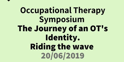 Occupational Therapy Symposium - The Journey of an Occupational Therapist's Identity