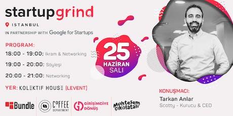 Scotty Kurucusu Tarkan Anlar, Startup Grind'a Konuk Oluyor! tickets