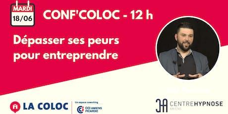 Conf'Coloc - Dépasser ses peurs pour entreprendre billets