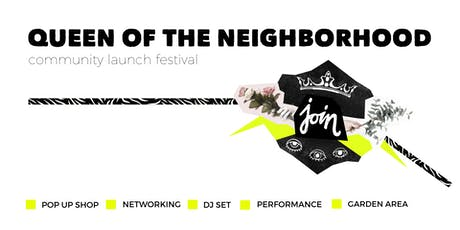 Queen of the Neighborhood Launch Festival  Tickets