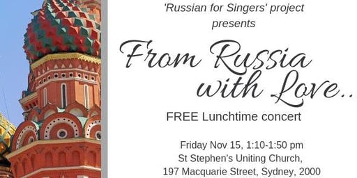 """From Russia With Love"". FREE Lunchtime concert"