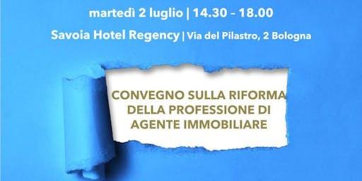 BOLOGNA | 2/07/19 | Convegno su Riforma della Professione di Agente Immobiliare