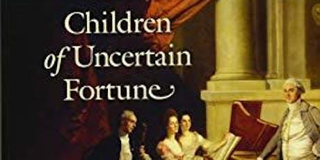 Children of Uncertain Fortune - Professor Daniel Livesay tickets