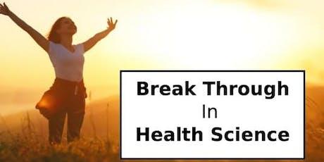 Break Through in Health Science biglietti