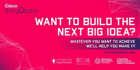 Cisco thingQbator Manchester: End of Semester Showcase Event tickets