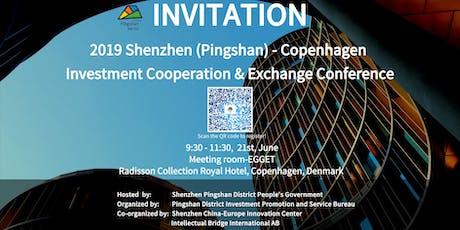 2019 Shenzhen (Pingshan) - Copenhagen Investment Cooperation & Exchange Conference  tickets