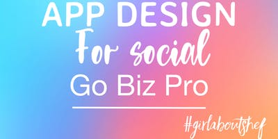 Graphic App Design for Business - Go Pro on your Social Media!