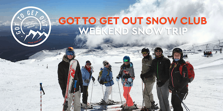 Got to Get Out Snow Club Weekend Trip to Mount Ruapehu 13/9 tickets