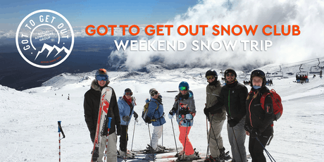 Got to Get Out Snow Club Weekend Trip to Mount Ruapehu 20/9 tickets