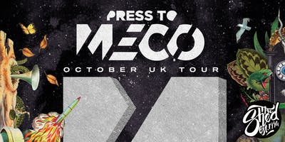 Press To Meco // The Shed // 05.10.2019