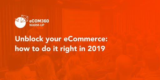 Unblock your eCommerce: how to do it right in 2019
