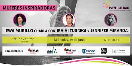 Mujeres Inspiradoras: Iraia Iturregi y Jennifer Miranda entradas
