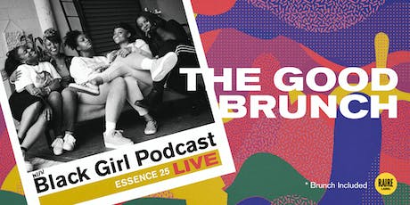 The Good Brunch (Friday) with Black Girl Podcast tickets