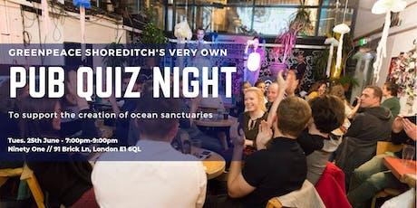 Greenpeace Shoreditch - Pub Quiz! tickets
