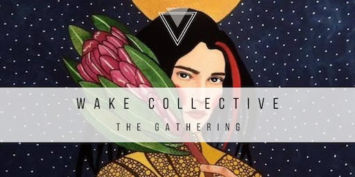 WAKE Collective: The Gathering