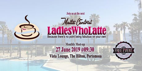 Ladies Who Latte Central - June 2019 Meet-up tickets