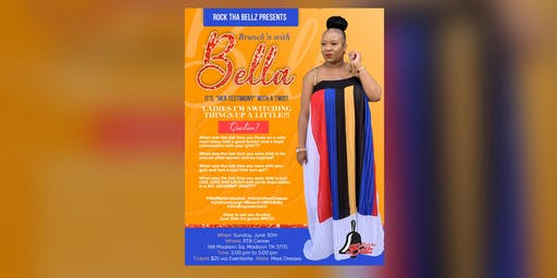 Rock Tha Bellz Presents: Brunch'n With Bella!!