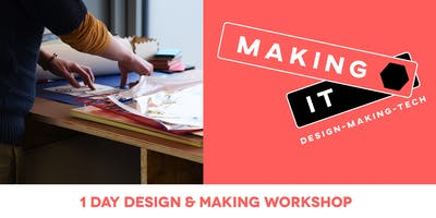 Making It: Introduction to 2D & 3D Design - 1 Day Workshop