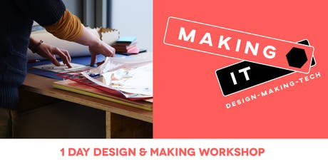 Making It: Introduction to 2D & 3D Design - 1 Day Workshop  tickets