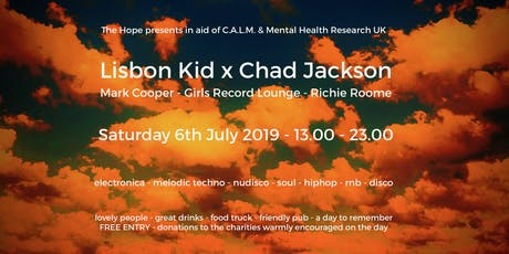 Lisbon Kid x Chad Jackson - C.A.L.M. & Mental Health Research UK Fundraiser tickets
