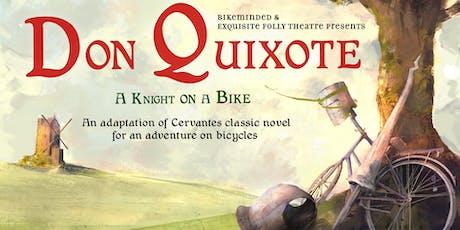 Don Quixote:  A Knight on a Bike tickets