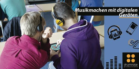 Workshop: Musikmachen mit digitalen mobilen Geräten Tickets