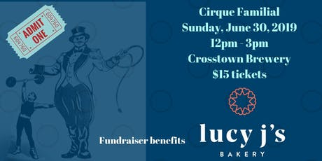 Cirque Familial: Fundraiser Benefits Lucy J's Bakery tickets