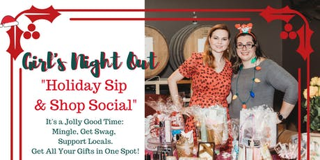 Girl's Night Out: 2nd Annual Holiday Sip & Shop Social tickets