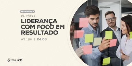 [POA] Palestra Liderança com Foco em Resultado 24/06/2019 ingressos