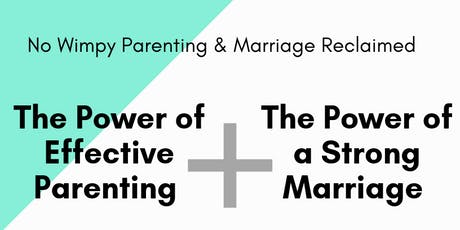 The Power of a Effective Parenting and a Strong Marriage tickets