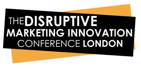 Disruptive Marketing Summit | London 2019 tickets