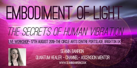 Embodiment of Light- The Secrets of Human Vibration tickets