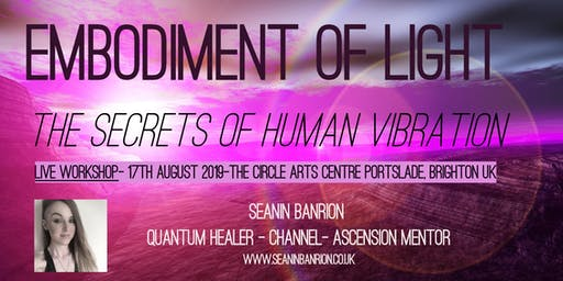 Embodiment of Light- The Secrets of Human Vibration