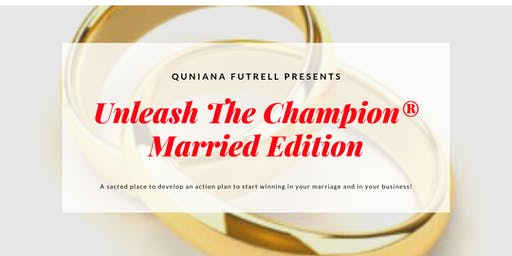 Unleash The Champion in Marriage and Business